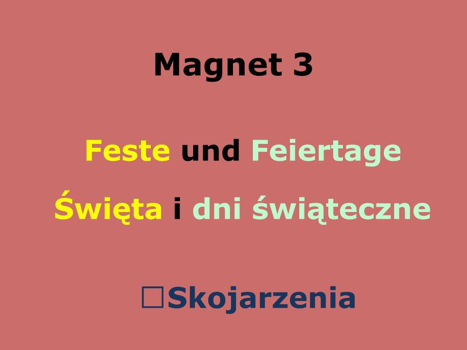 Magnet 3 Feste und Feiertage Święta i dni świąteczne  Skojarzenia