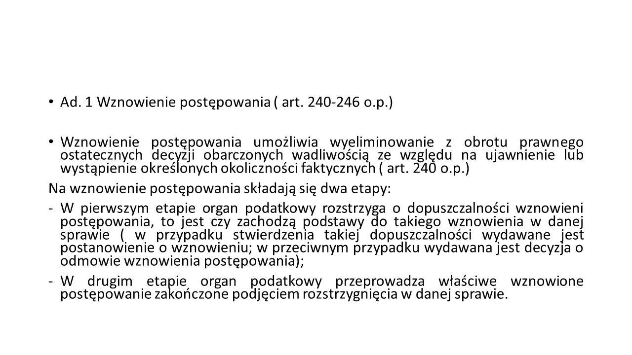 Ad.1 Wznowienie postępowania ( art.
