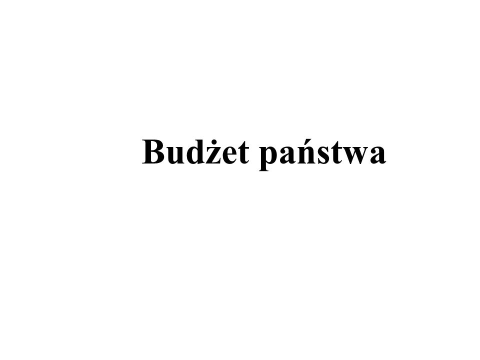 Pojęcie budżetu państwa Budżet państwa to scentralizowany fundusz publiczny służący gromadzeniu środków pieniężnych w związku z funkcjami państwa.