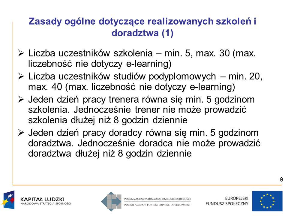 9 Zasady ogólne dotyczące realizowanych szkoleń i doradztwa (1)  Liczba uczestników szkolenia – min.