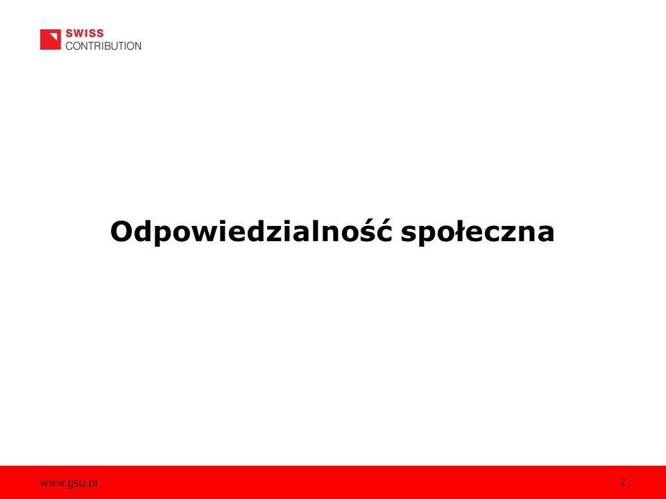www.gsu.pl 2 Odpowiedzialność społeczna