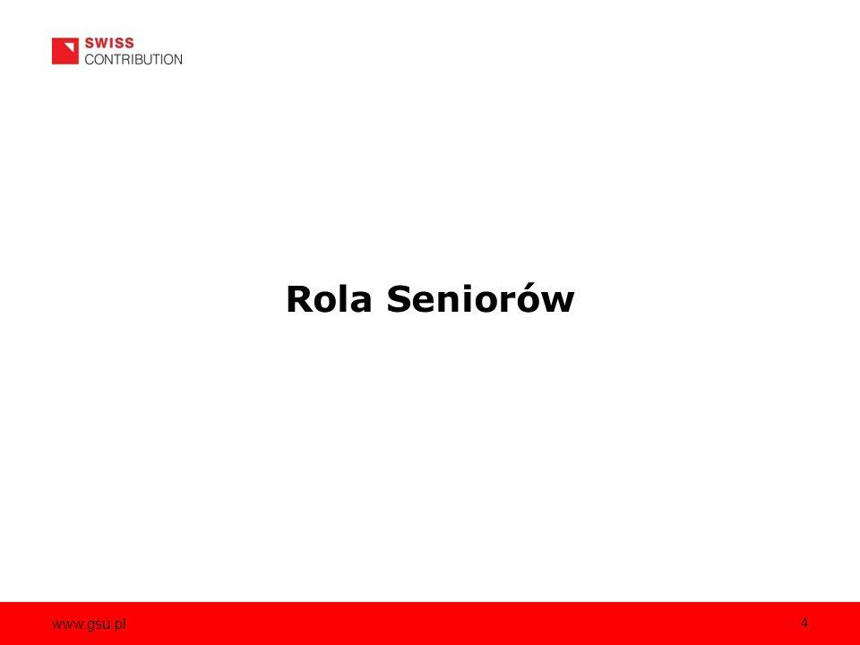 www.gsu.pl 4 Rola Seniorów