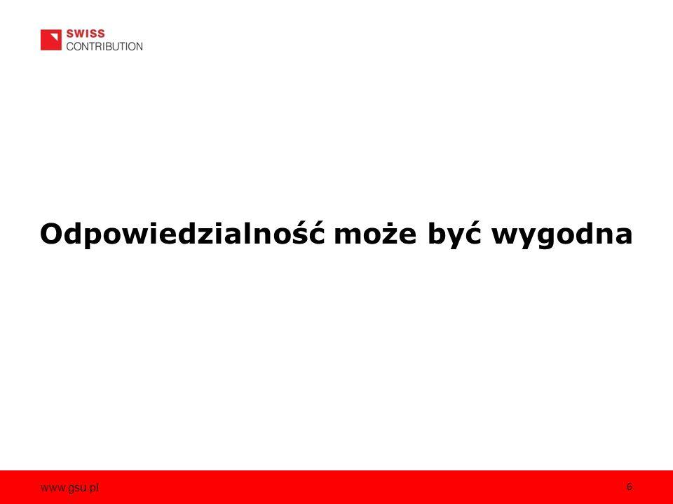 www.gsu.pl 6 Odpowiedzialność może być wygodna