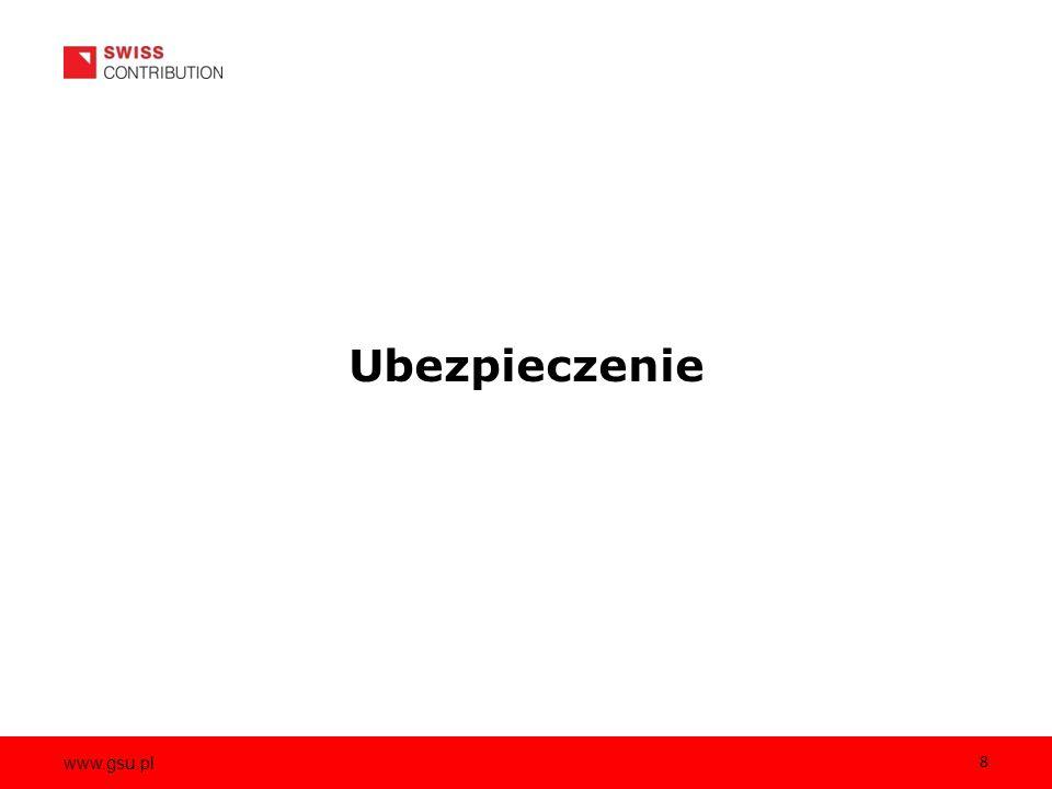 www.gsu.pl 8 Ubezpieczenie