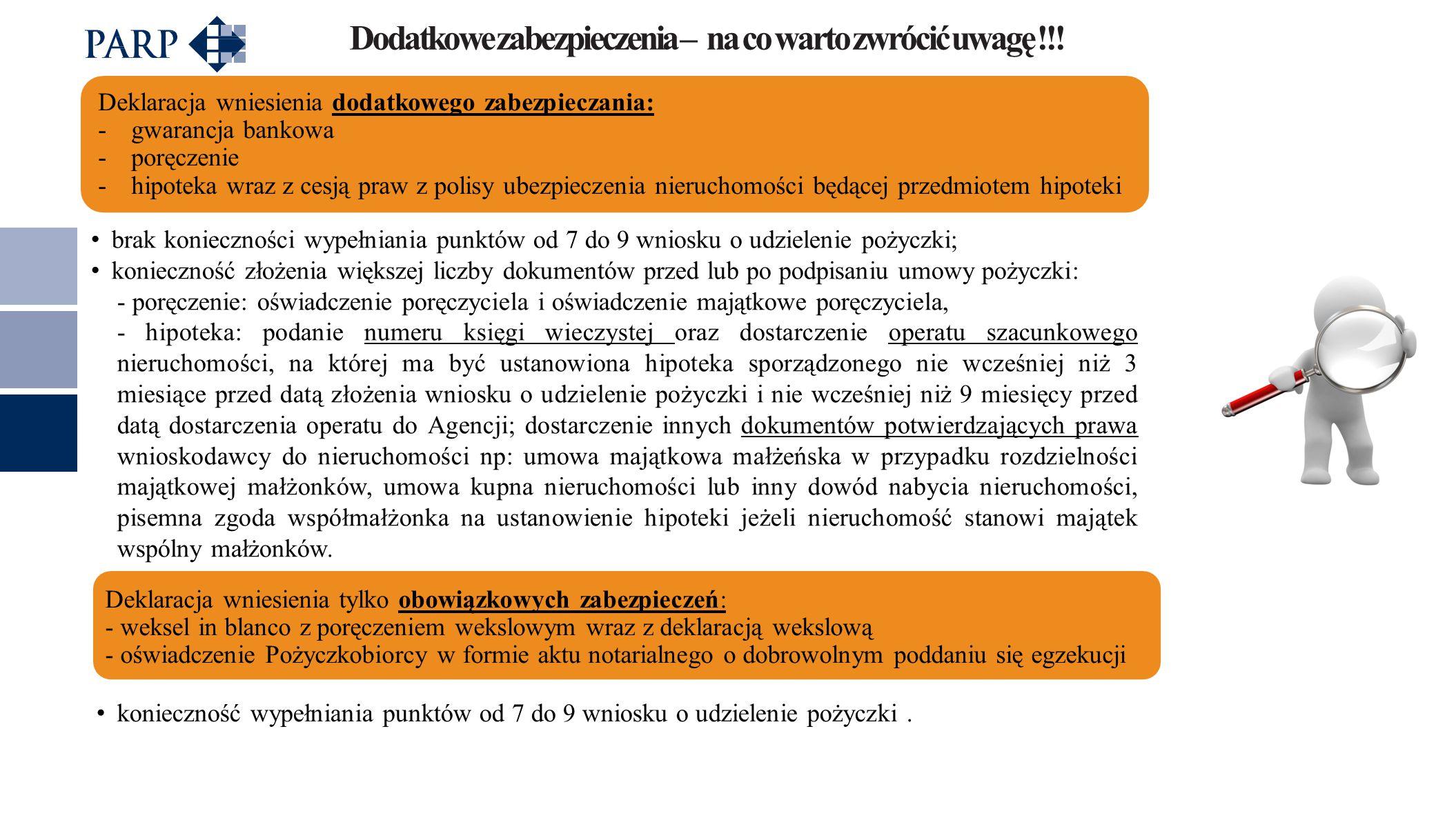 Dodatkowe zabezpieczenia – na co warto zwrócić uwagę !!! Deklaracja wniesienia dodatkowego zabezpieczania: -gwarancja bankowa -poręczenie -hipoteka wr