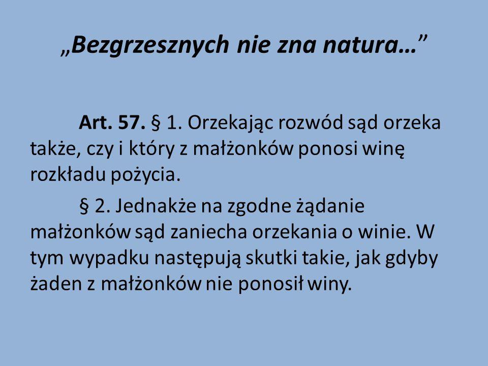 """""""Bezgrzesznych nie zna natura… Art.57. § 1."""