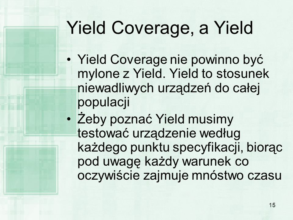 15 Yield Coverage, a Yield Yield Coverage nie powinno być mylone z Yield.