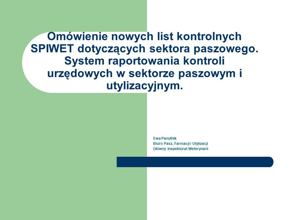 Omówienie nowych list kontrolnych SPIWET dotyczących sektora paszowego. System raportowania kontroli urzędowych w sektorze paszowym i utylizacyjnym. E