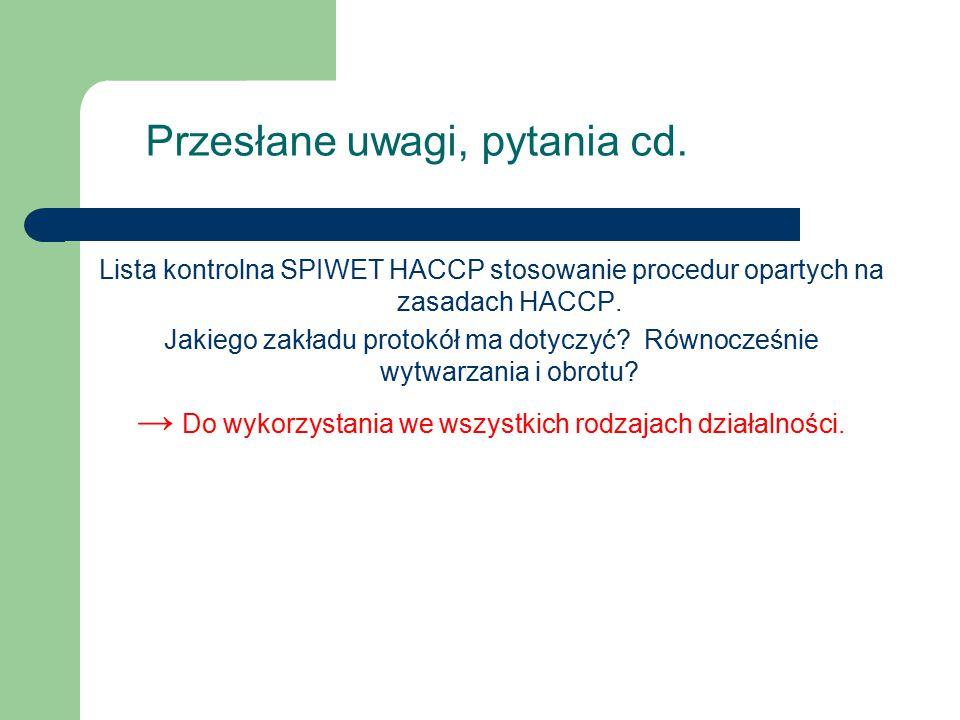 Lista kontrolna SPIWET HACCP stosowanie procedur opartych na zasadach HACCP. Jakiego zakładu protokół ma dotyczyć? Równocześnie wytwarzania i obrotu?