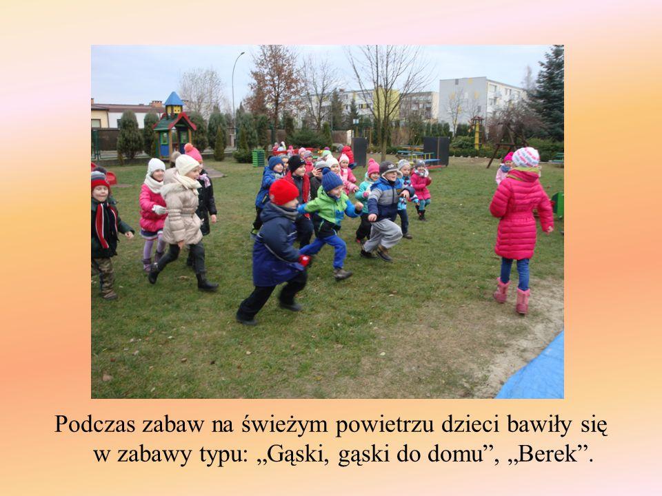 """Podczas zabaw na świeżym powietrzu dzieci bawiły się w zabawy typu: """"Gąski, gąski do domu"""", """"Berek""""."""