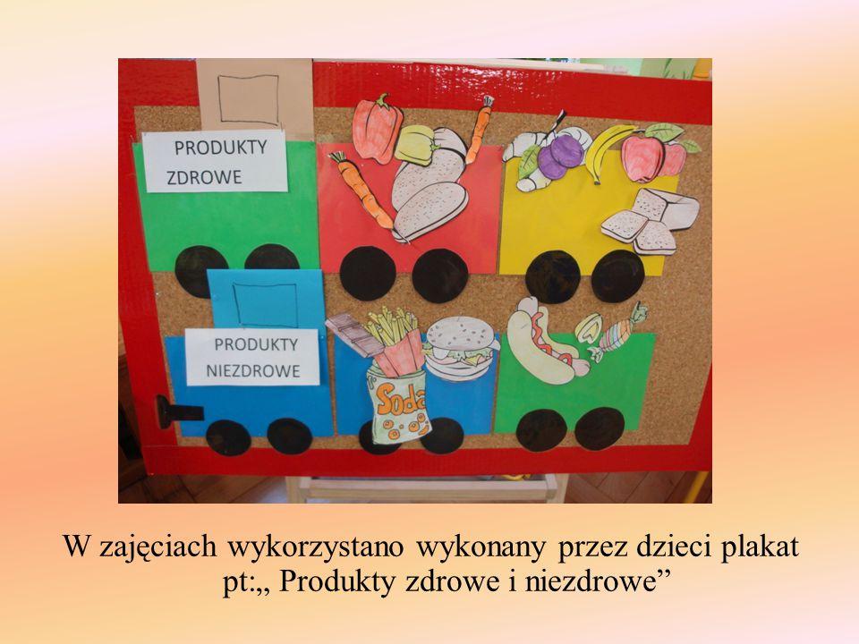 """W zajęciach wykorzystano wykonany przez dzieci plakat pt:"""" Produkty zdrowe i niezdrowe"""""""