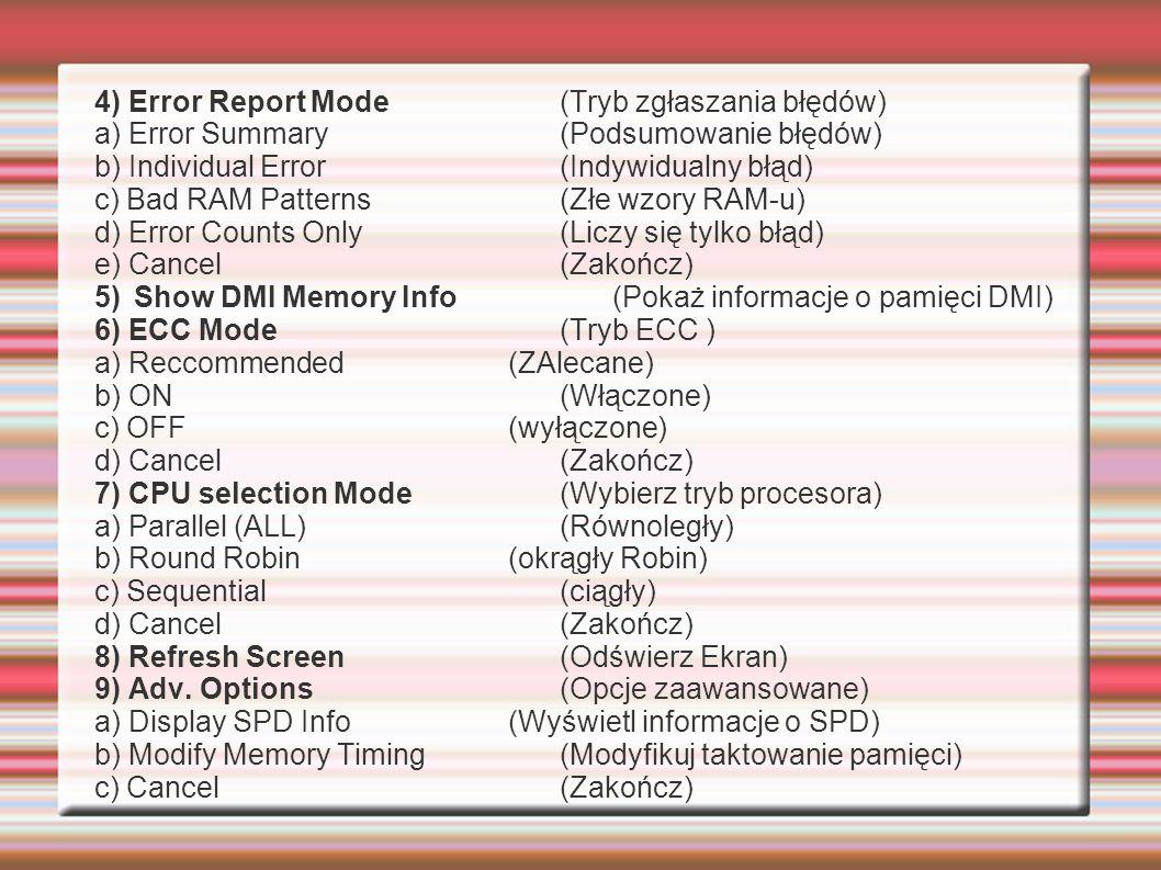 4) Error Report Mode(Tryb zgłaszania błędów) a) Error Summary(Podsumowanie błędów) b) Individual Error(Indywidualny błąd) c) Bad RAM Patterns(Złe wzor