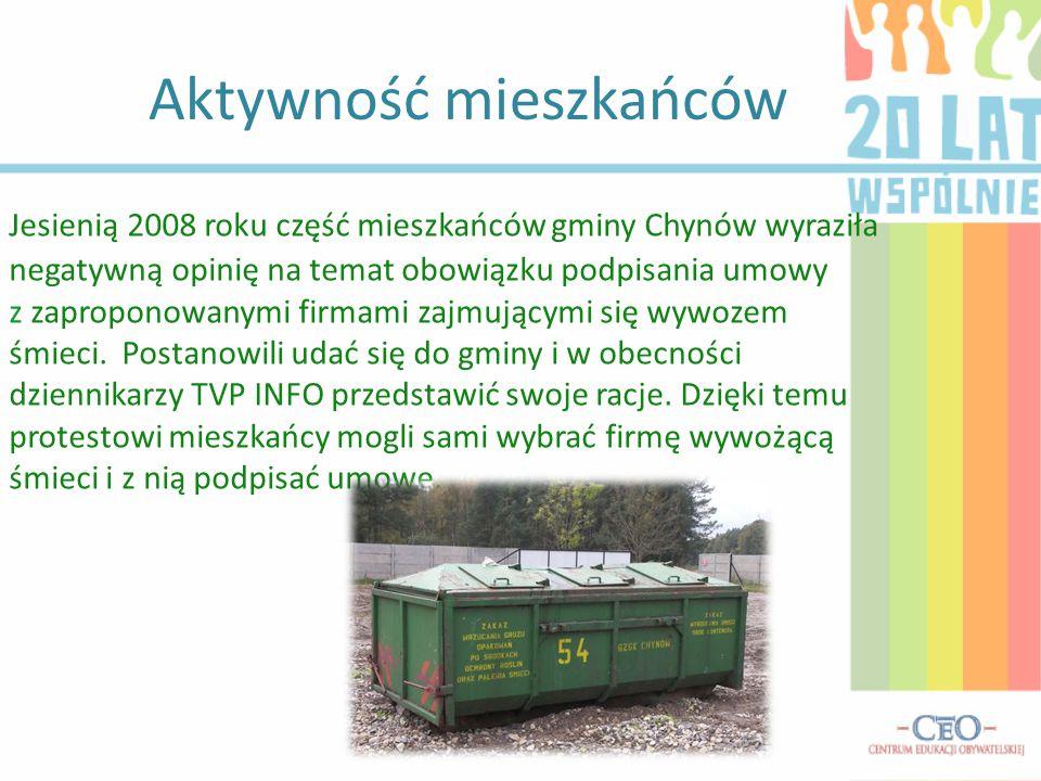 Aktywność mieszkańców Jesienią 2008 roku część mieszkańców gminy Chynów wyraziła negatywną opinię na temat obowiązku podpisania umowy z zaproponowanymi firmami zajmującymi się wywozem śmieci.