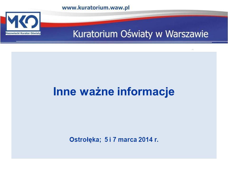 Inne ważne informacje Ostrołęka; 5 i 7 marca 2014 r.