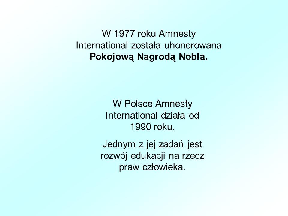 W 1977 roku Amnesty International została uhonorowana Pokojową Nagrodą Nobla.