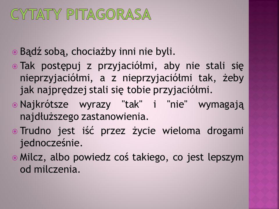  To nie Pitagoras wymyślił twierdzenie Pitagorasa.
