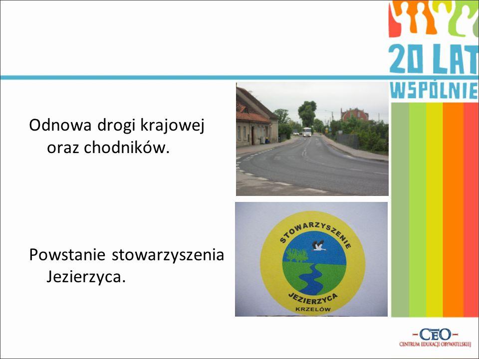 Odnowa drogi krajowej oraz chodników. Powstanie stowarzyszenia Jezierzyca.
