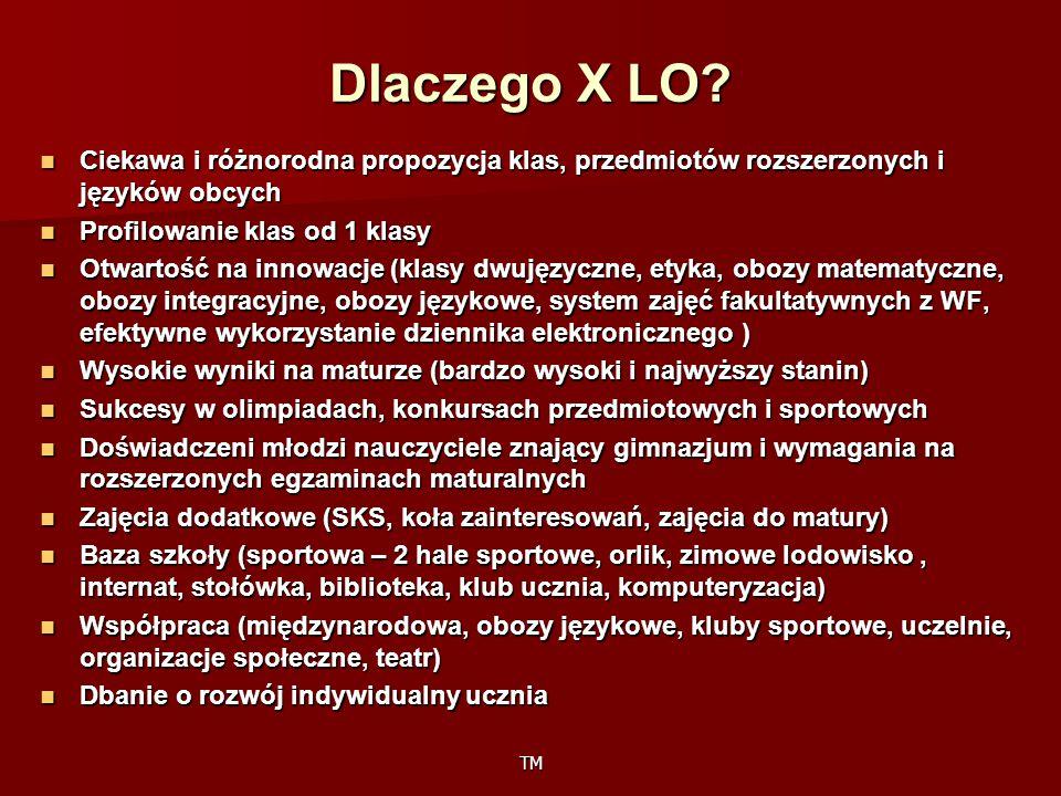 TM Dlaczego X LO? Ciekawa i różnorodna propozycja klas, przedmiotów rozszerzonych i języków obcych Ciekawa i różnorodna propozycja klas, przedmiotów r