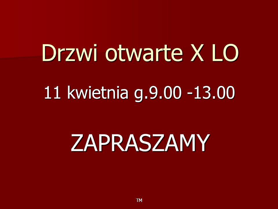 Drzwi otwarte X LO 11 kwietnia g.9.00 -13.00 TM ZAPRASZAMY