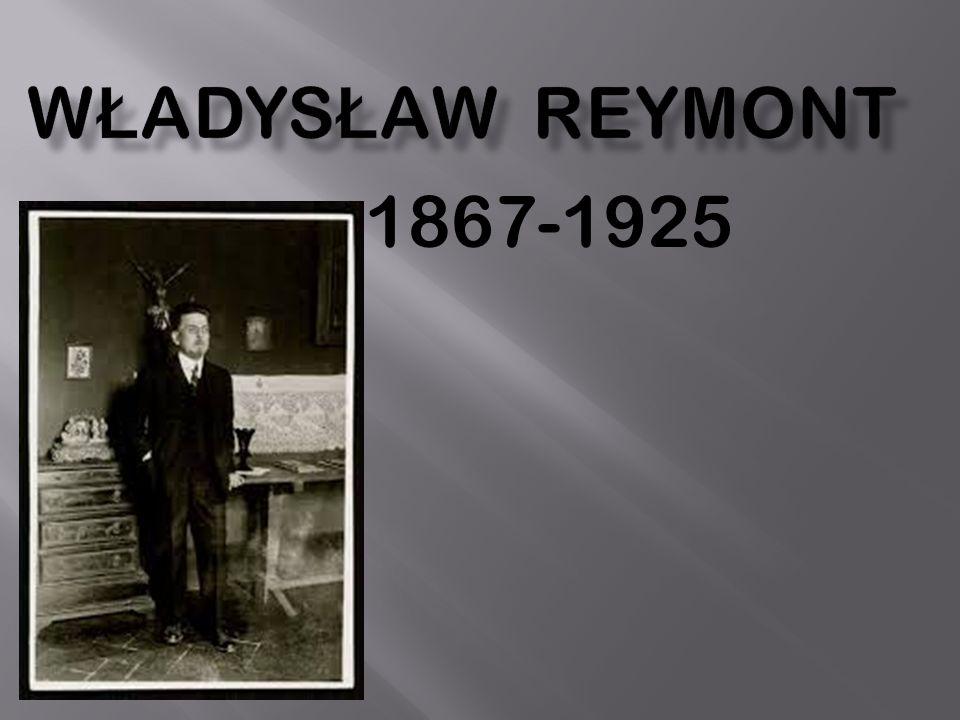 Władysław Reymont (właściwie Stanisław Władysław Rejment ) – ur.