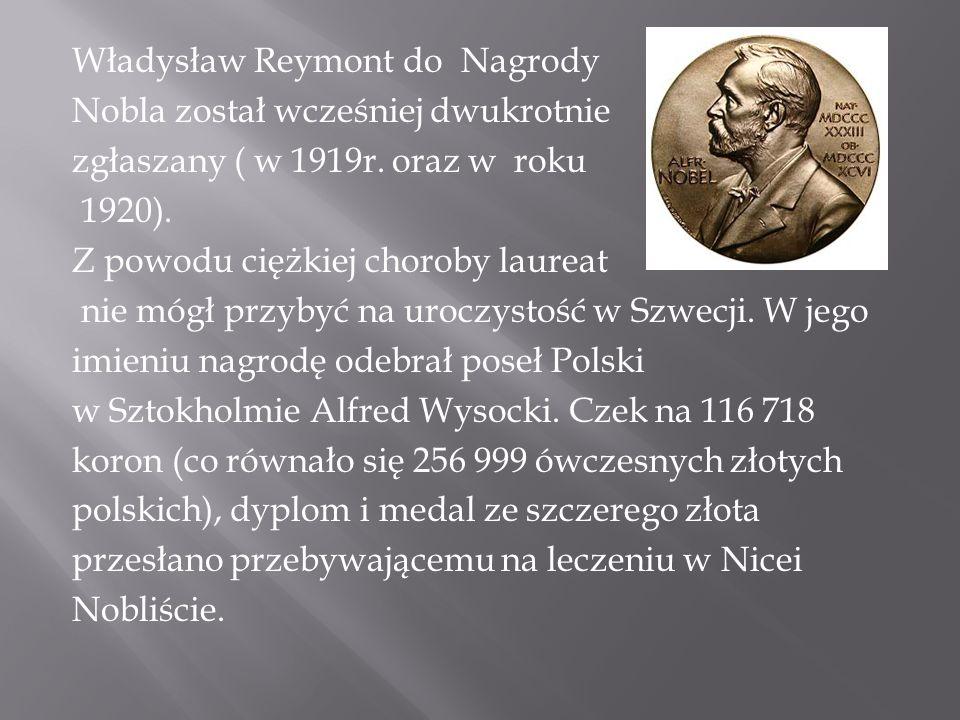 Władysław Reymont do Nagrody Nobla został wcześniej dwukrotnie zgłaszany ( w 1919r.