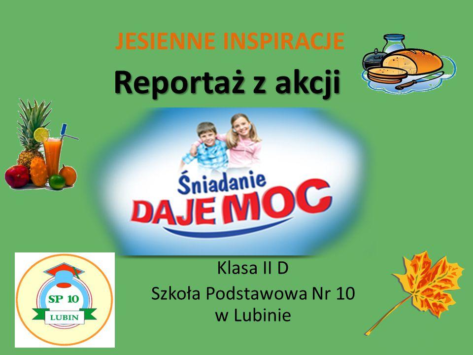 Reportaż z akcji Klasa II D Szkoła Podstawowa Nr 10 w Lubinie JESIENNE INSPIRACJE