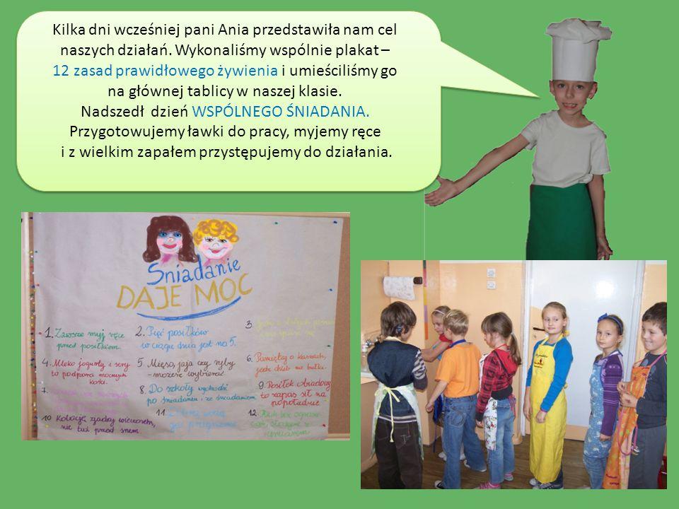 Kilka dni wcześniej pani Ania przedstawiła nam cel naszych działań. Wykonaliśmy wspólnie plakat – 12 zasad prawidłowego żywienia i umieściliśmy go na
