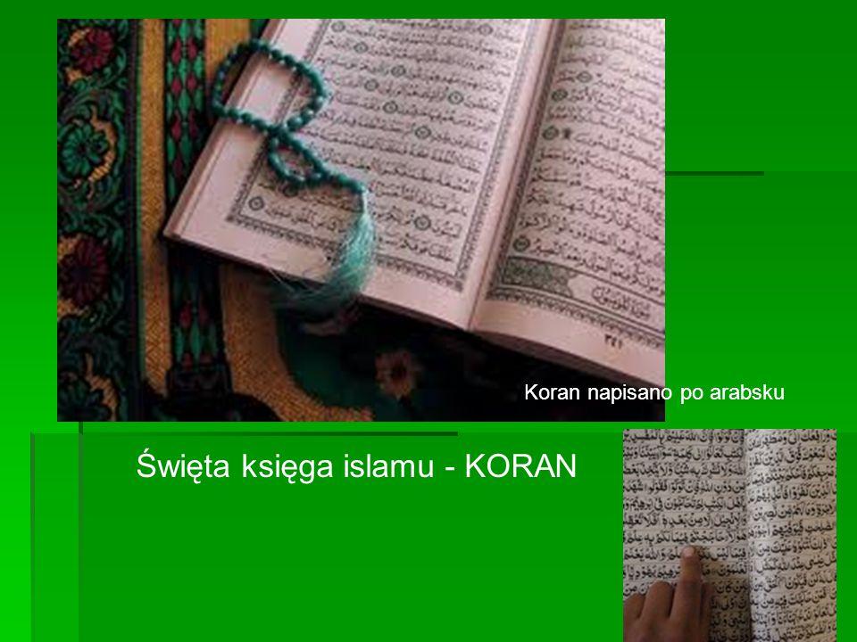 Święta księga islamu - KORAN Koran napisano po arabsku