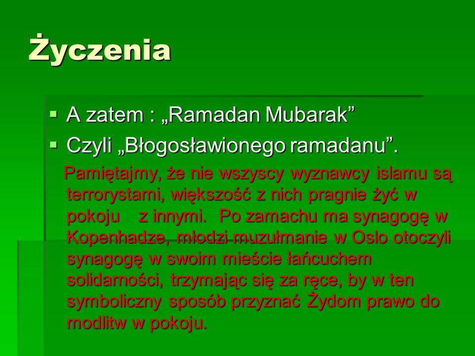 """Życzenia  A zatem : """"Ramadan Mubarak""""  Czyli """"Błogosławionego ramadanu"""". Pamiętajmy, że nie wszyscy wyznawcy islamu są terrorystami, większość z nic"""
