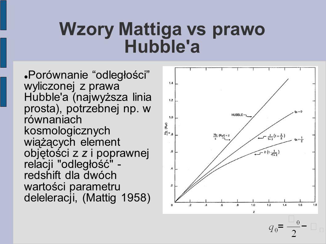 Wzory Mattiga vs prawo Hubble a Porównanie odległości wyliczonej z prawa Hubble a (najwyższa linia prosta), potrzebnej np.