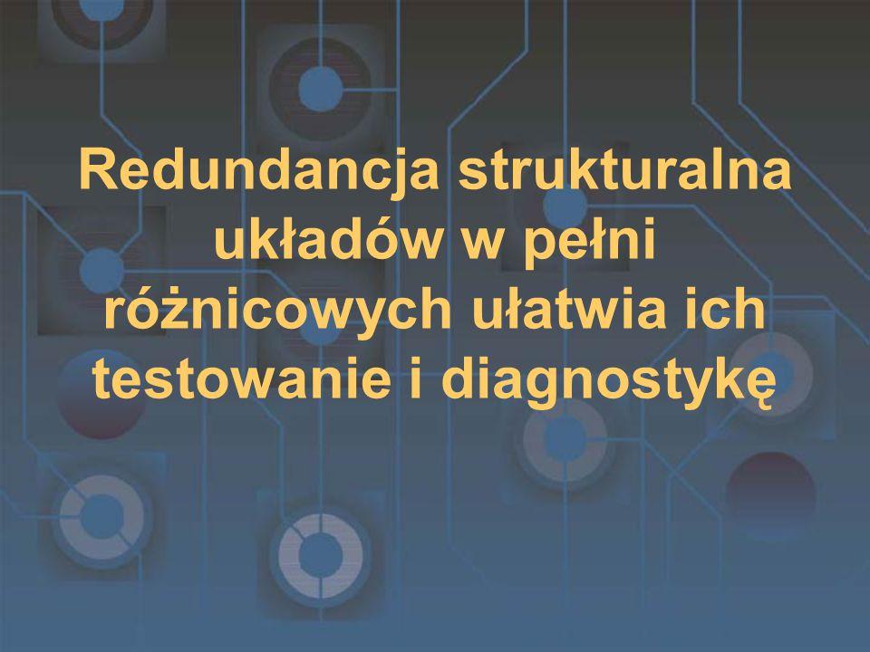 Redundancja strukturalna układów w pełni różnicowych ułatwia ich testowanie i diagnostykę
