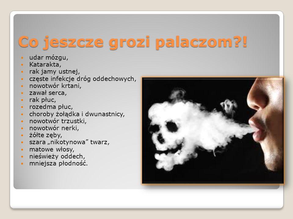 Co jeszcze grozi palaczom?! udar mózgu, Katarakta, rak jamy ustnej, częste infekcje dróg oddechowych, nowotwór krtani, zawał serca, rak płuc, rozedma