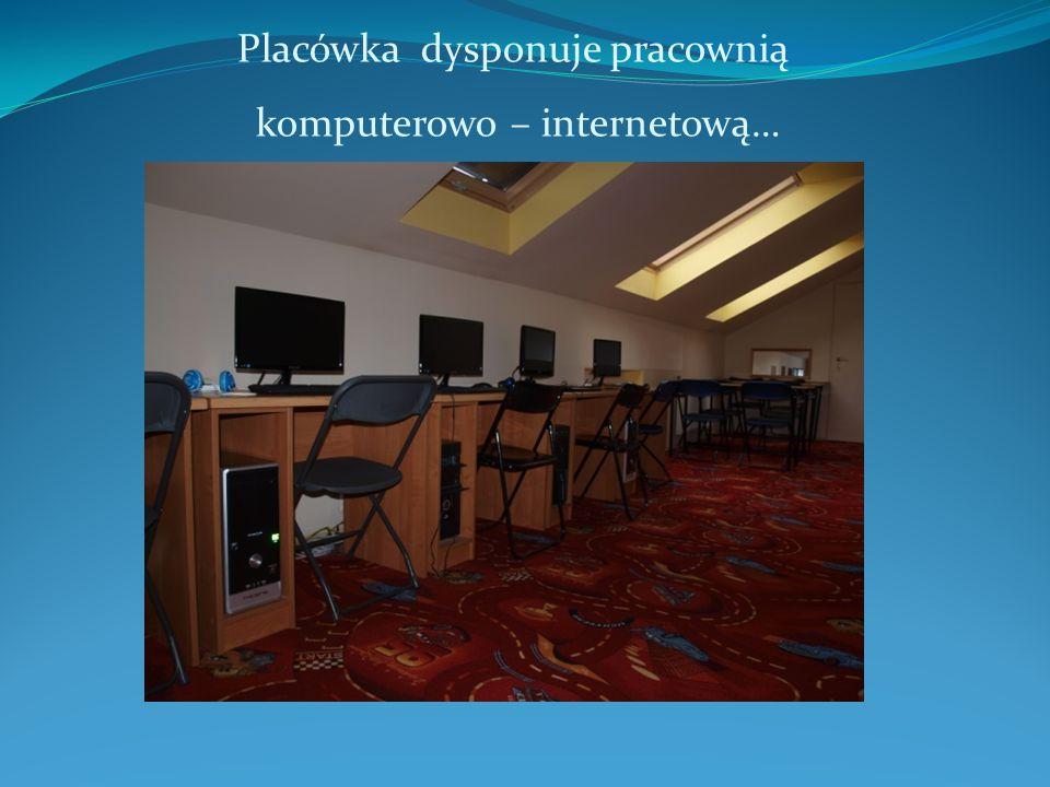 Placówka dysponuje pracownią komputerowo – internetową…