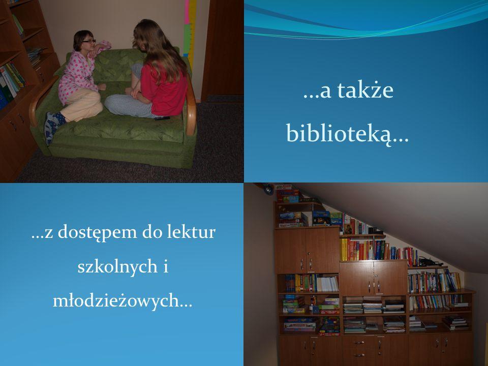 …a także biblioteką… …z dostępem do lektur szkolnych i młodzieżowych…