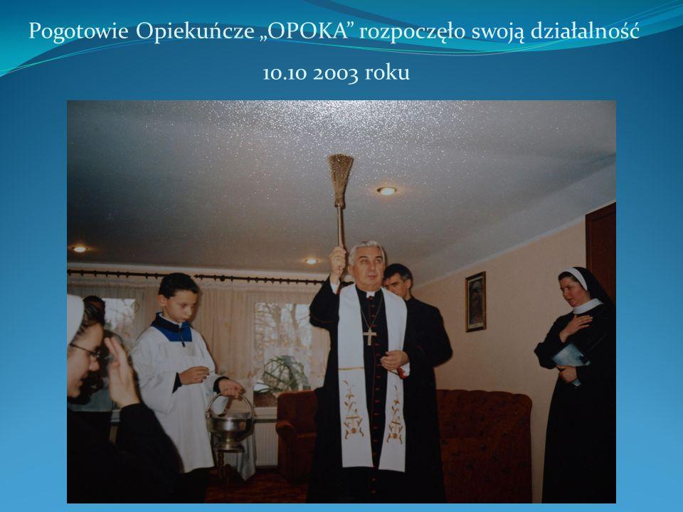 """Pogotowie Opiekuńcze """"OPOKA"""" rozpoczęło swoją działalność 10.10 2003 roku"""