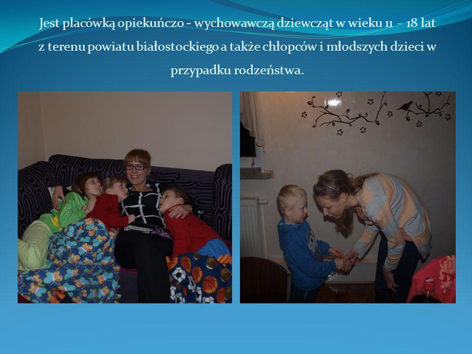 Jest placówką opiekuńczo - wychowawczą dziewcząt w wieku 11 – 18 lat z terenu powiatu białostockiego a także chłopców i młodszych dzieci w przypadku r