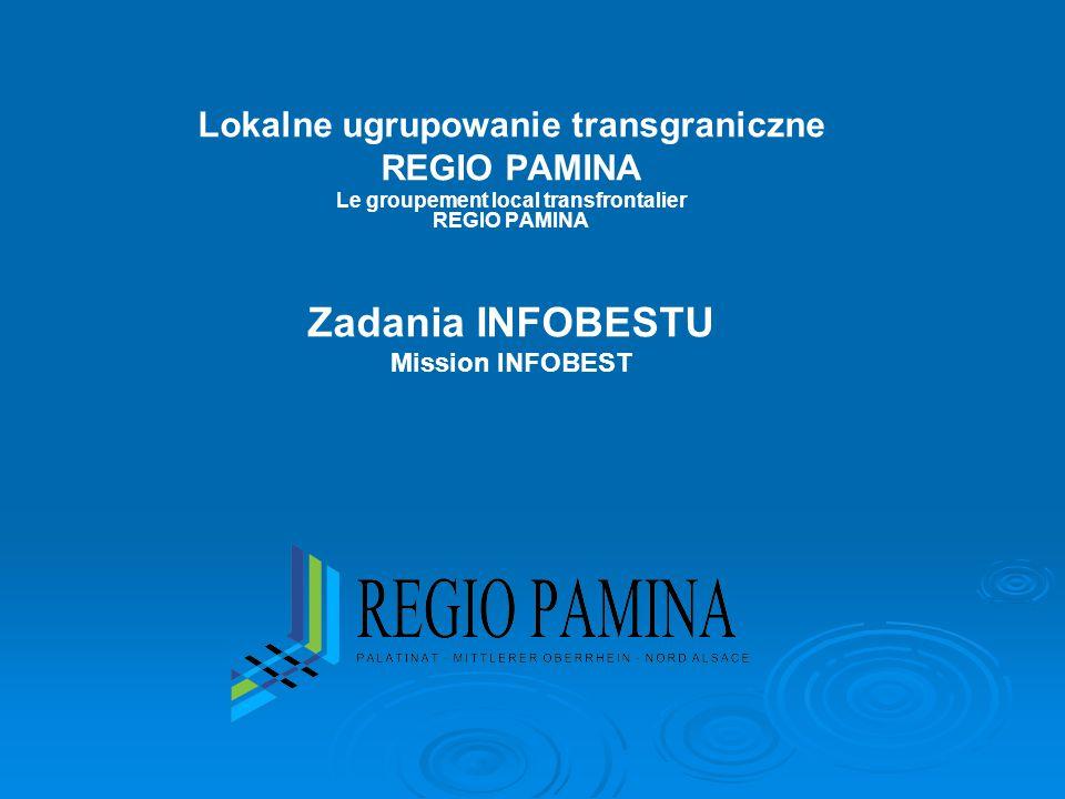 Lokalne ugrupowanie transgraniczne REGIO PAMINA Le groupement local transfrontalier REGIO PAMINA Zadania INFOBESTU Mission INFOBEST