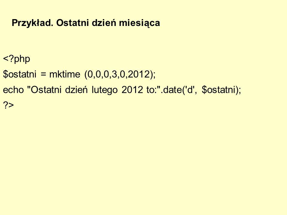 <?php $ostatni = mktime (0,0,0,3,0,2012); echo