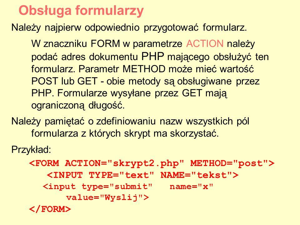 Należy najpierw odpowiednio przygotować formularz. W znaczniku FORM w parametrze ACTION należy podać adres dokumentu PHP mającego obsłużyć ten formula