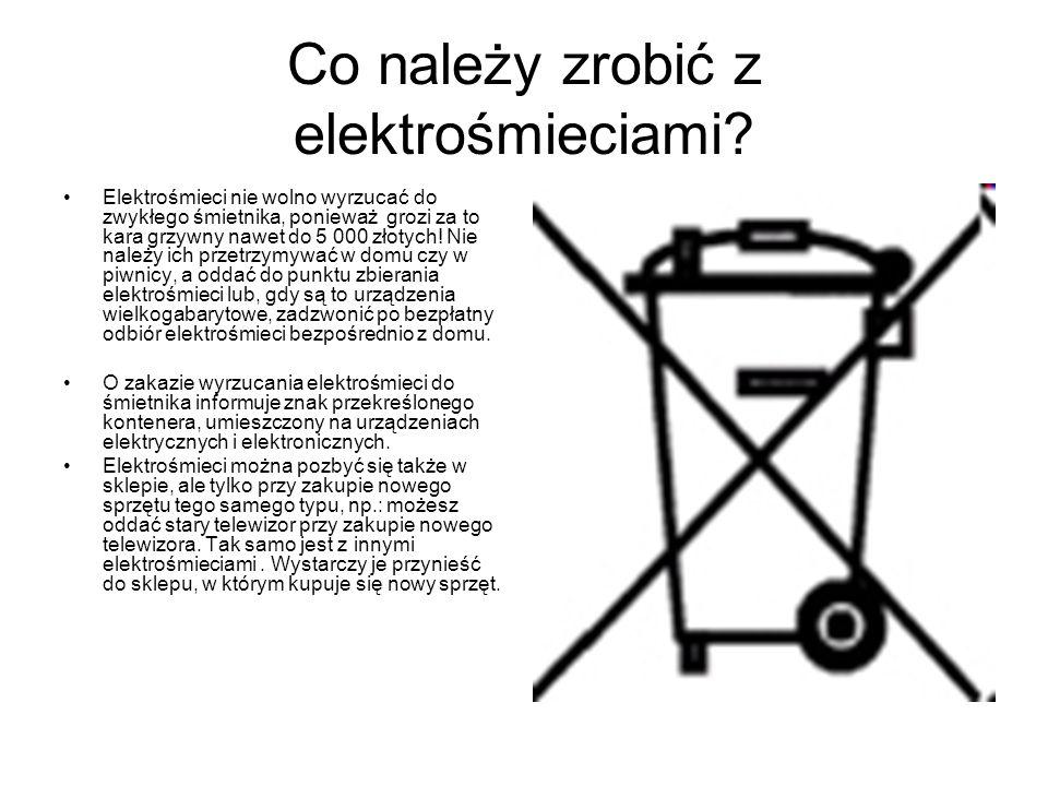 Co należy zrobić z elektrośmieciami? Elektrośmieci nie wolno wyrzucać do zwykłego śmietnika, ponieważ grozi za to kara grzywny nawet do 5 000 złotych!