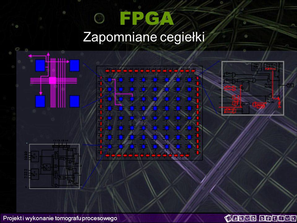 Projekt i wykonanie tomografu procesowego FPGA Zapomniane cegiełki