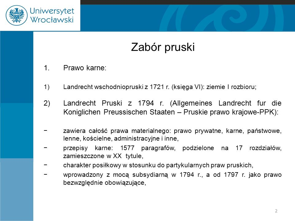 Zabór pruski 1.Prawo karne: 1)Landrecht wschodniopruski z 1721 r. (księga VI): ziemie I rozbioru; 2)Landrecht Pruski z 1794 r. (Allgemeines Landrecht
