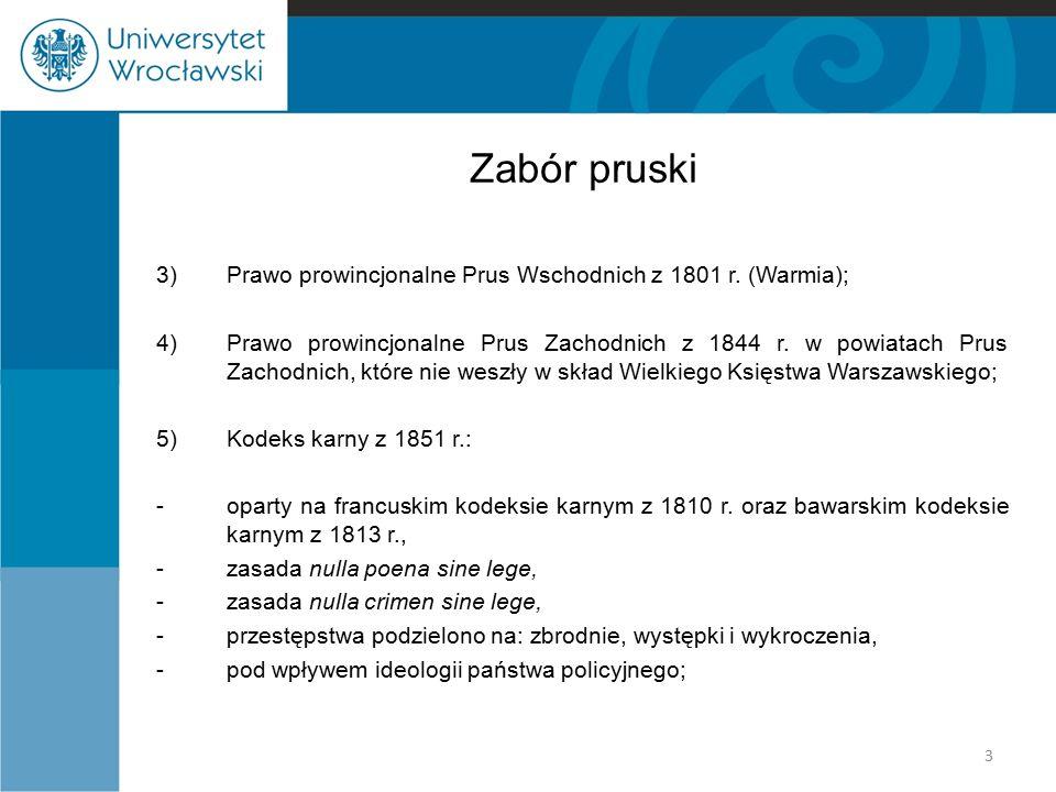 Zabór pruski 3)Prawo prowincjonalne Prus Wschodnich z 1801 r. (Warmia); 4)Prawo prowincjonalne Prus Zachodnich z 1844 r. w powiatach Prus Zachodnich,