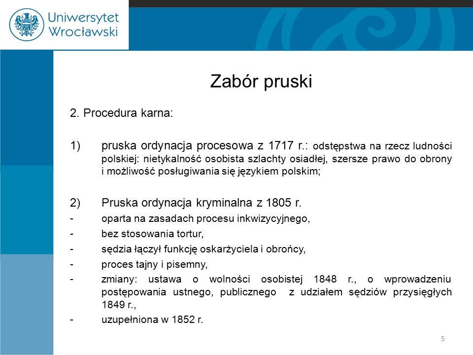 Zabór pruski 2. Procedura karna: 1)pruska ordynacja procesowa z 1717 r.: odstępstwa na rzecz ludności polskiej: nietykalność osobista szlachty osiadłe