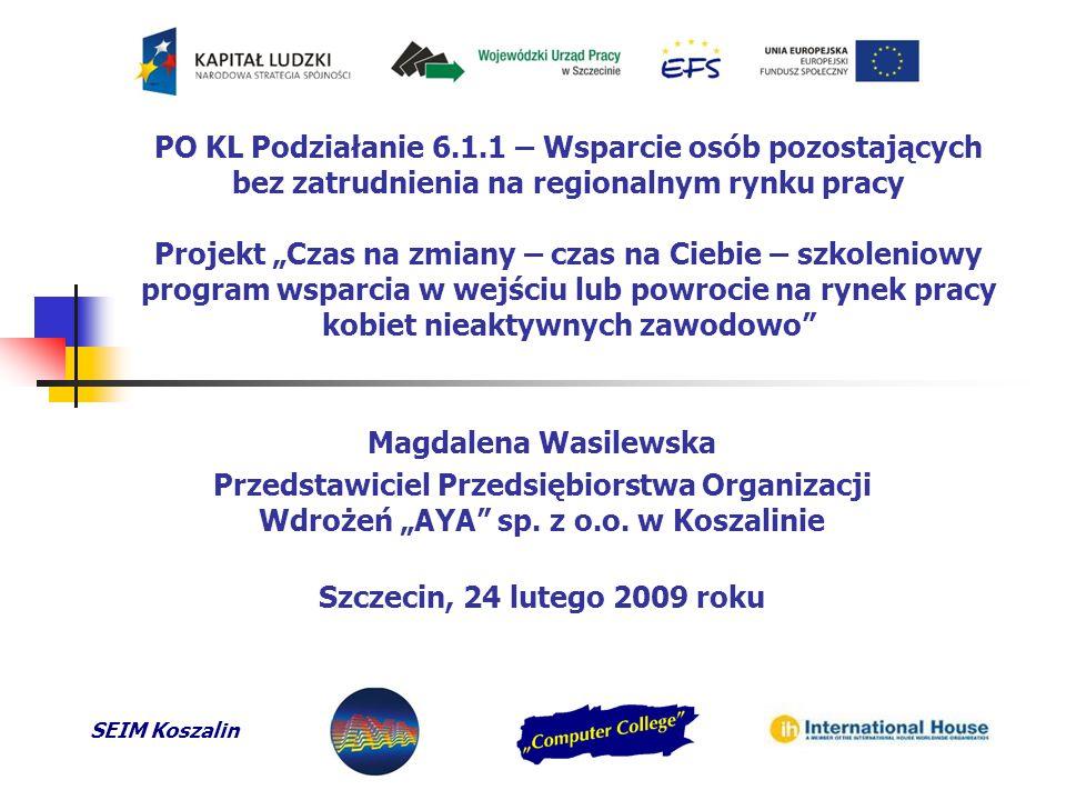 SEIM Koszalin Czas realizacji, cele projektu (1): Realizacja projektu: 01 kwietnia 2008r.