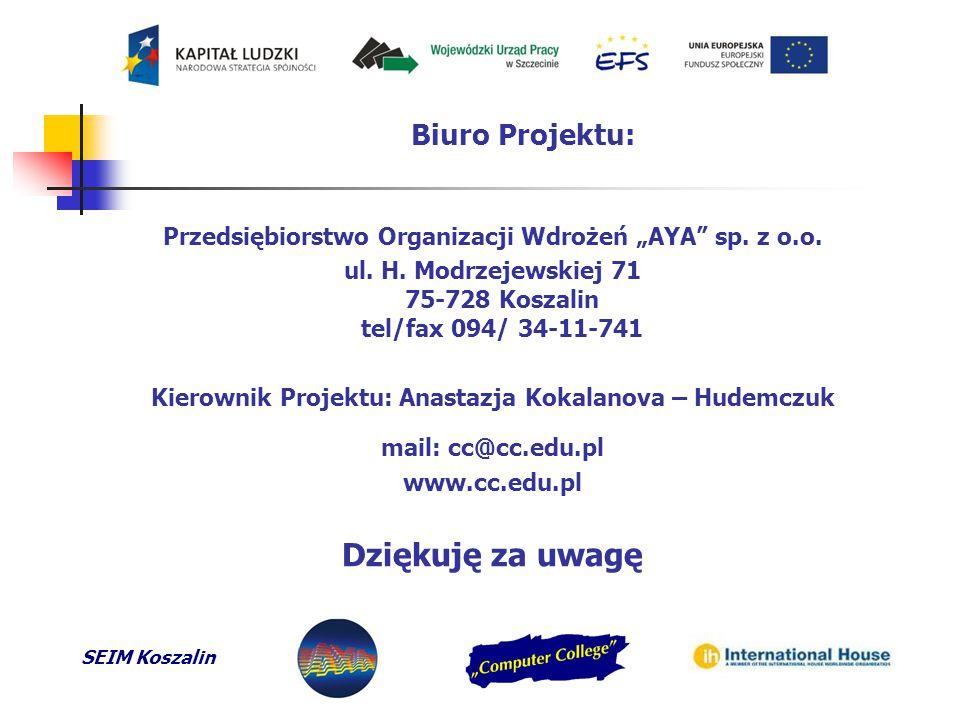 """SEIM Koszalin Biuro Projektu: Przedsiębiorstwo Organizacji Wdrożeń """"AYA sp."""