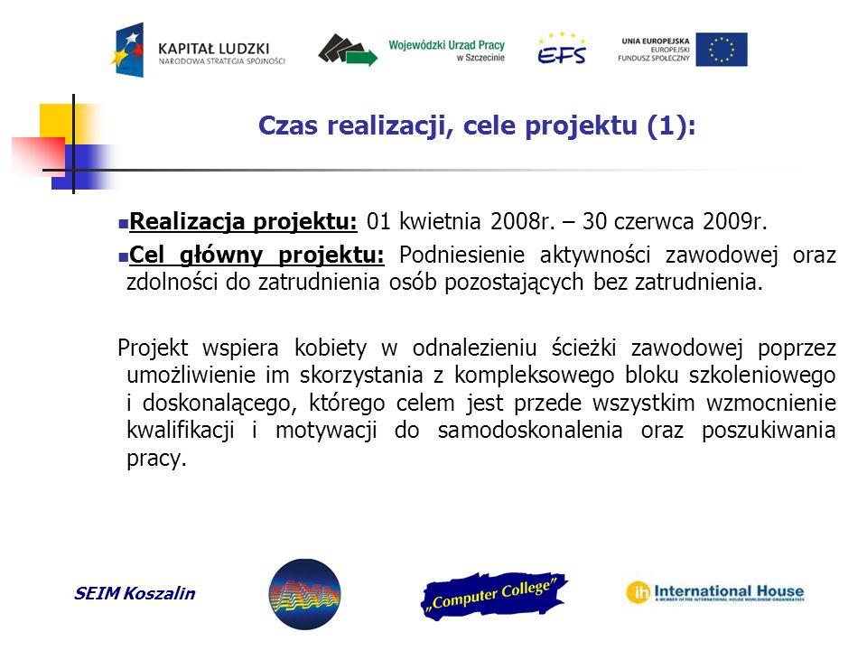 SEIM Koszalin Cele projektu (2): Cele szczegółowe projektu: 1.