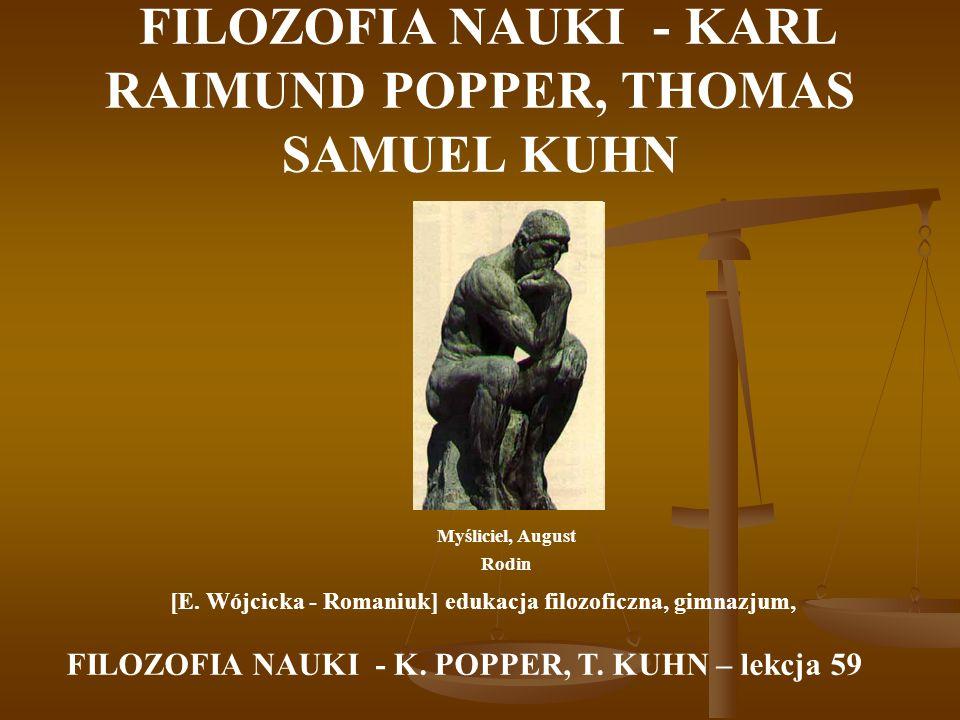 FILOZOFIA NAUKI - KARL RAIMUND POPPER, THOMAS SAMUEL KUHN Myśliciel, August Rodin [E.