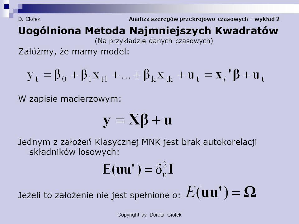 D. Ciołek Analiza szeregów przekrojowo-czasowych – wykład 2 Uogólniona Metoda Najmniejszych Kwadratów (Na przykładzie danych czasowych) Załóżmy, że ma