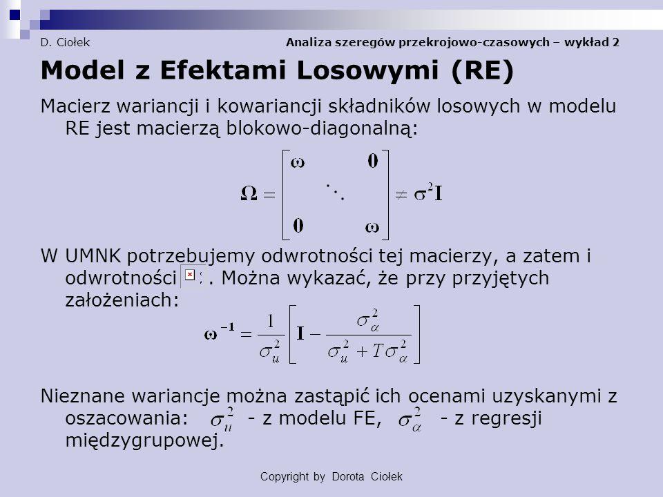 D. Ciołek Analiza szeregów przekrojowo-czasowych – wykład 2 Model z Efektami Losowymi (RE) Macierz wariancji i kowariancji składników losowych w model